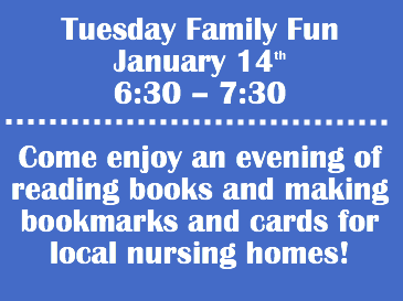 Family Fun Tuesday Nights in January 6:30 – 7:30!